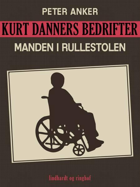 Kurt Danners bedrifter: Manden i rullestolen af Niels Meyn
