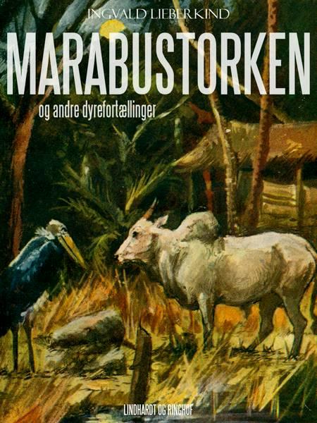 Marabustorken og andre dyrefortællinger af Ingvald Lieberkind