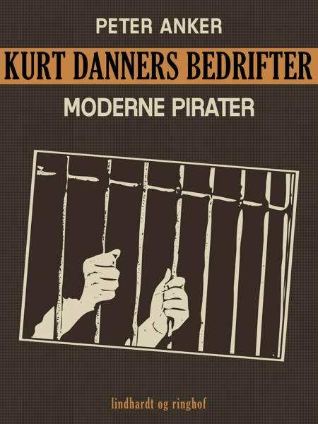 Kurt Danners bedrifter: Moderne pirater af Peter Anker