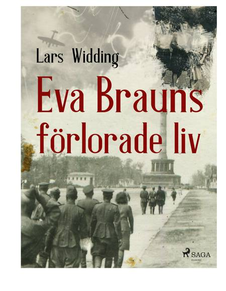 Eva Brauns förlorade liv af Lars Widding