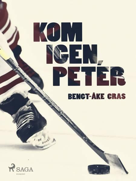 Kom igen, Peter af Bengt-Åke Cras