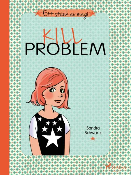 Ett stänk av magi 3: Killproblem af Sandra Schwartz