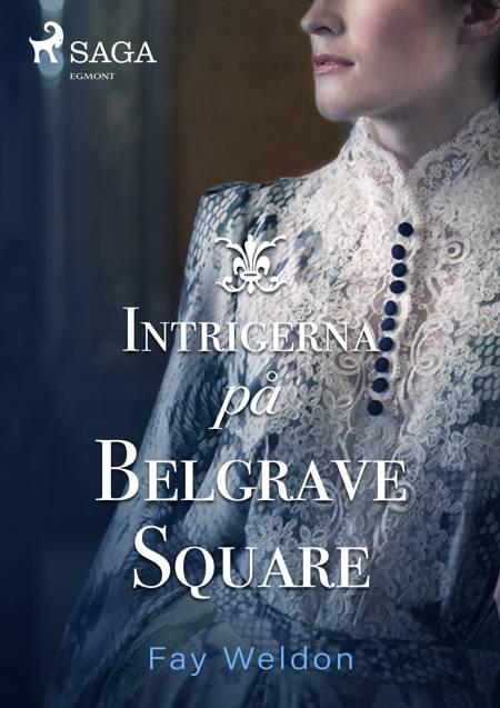 Intrigerna på Belgrave Square af Fay Weldon