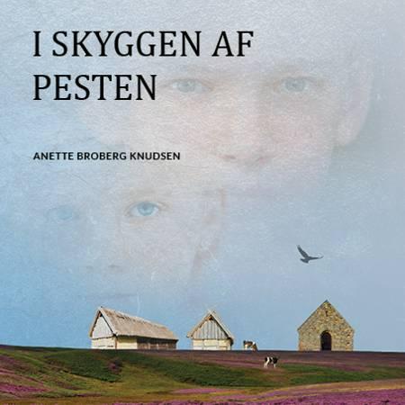 I skyggen af pesten af Anette Broberg Knudsen