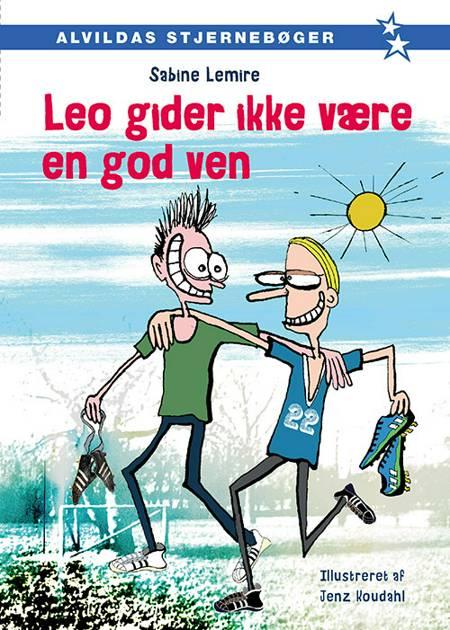 Leo gider ikke være en god ven af Sabine Lemire