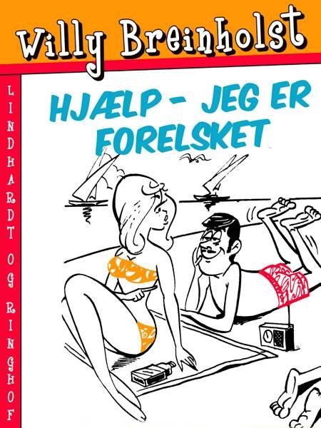 Hjælp - jeg er forelsket af Willy Breinholst