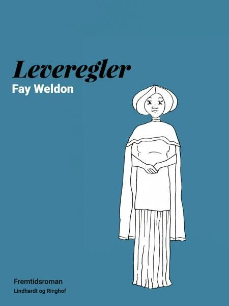 Leveregler af Fay Weldon