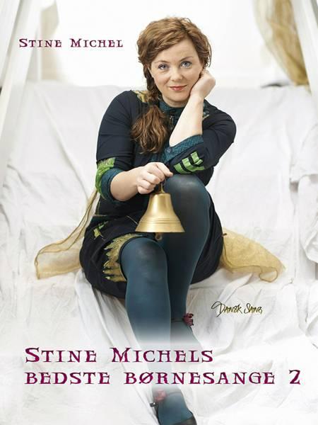 Stine Michels bedste børnesange 2 af Stine Michel