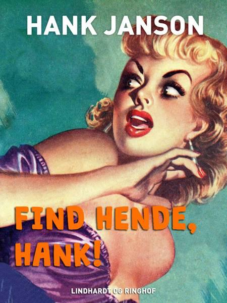 Find hende, Hank! af Hank Janson