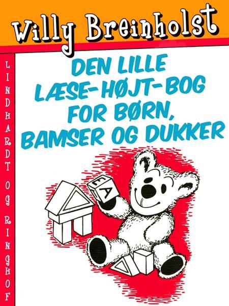 Den lille læse-højt-bog for børn, bamser og dukker af Willy Breinholst