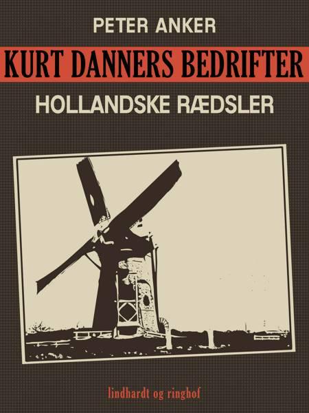 Kurt Danners bedrifter: Hollandske rædsler af Peter Anker