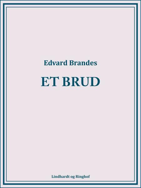 Et brud af Edvard Brandes
