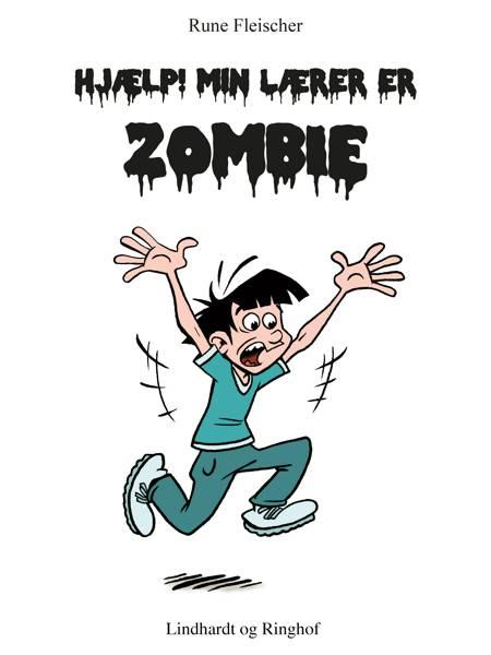 Hjælp! Min lærer er zombie af Rune Fleischer