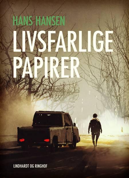 Livsfarlige papirer af Hans Hansen