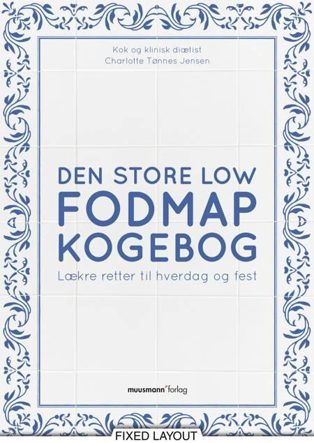 Den store Low FODMAP kogebog af Charlotte Tønnes Jensen
