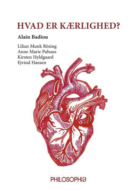 Hvad er kærlighed af Kirsten Hyldgaard, Lilian Munk Rösing, Alain Badiou og Lillian Munk Rösing m.fl.