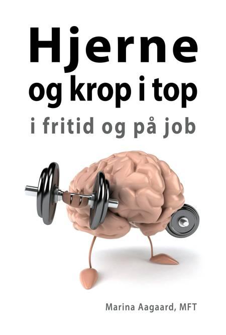 Hjerne og krop i top af Marina Aagaard