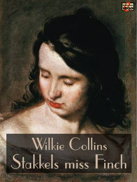 Stakkels miss Finch af Wilkie Collins