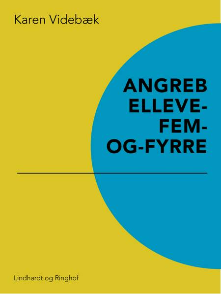 Angreb elleve-fem-og-fyrre af Karen Videbæk