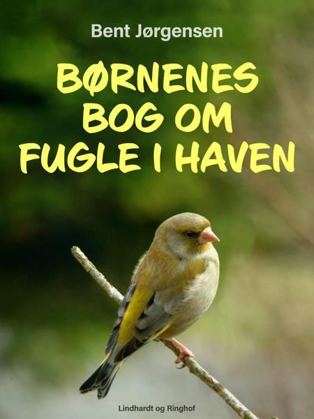 Børnenes bog om fugle i haven af Bent Jørgensen