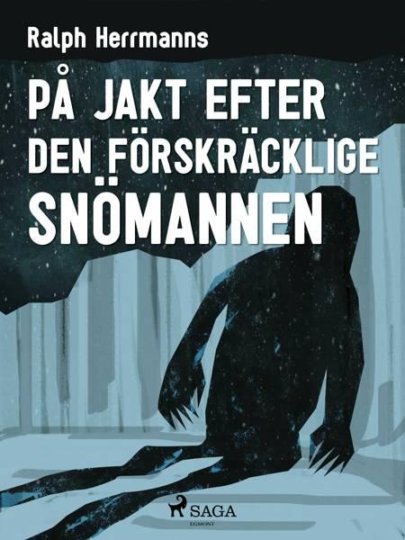 På jakt efter den förskräcklige snömannen af Ralph Herrmanns