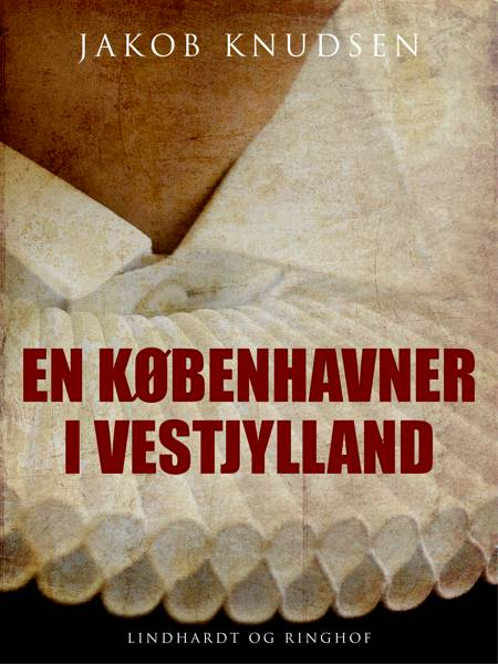 En københavner i Vestjylland af Jakob Knudsen