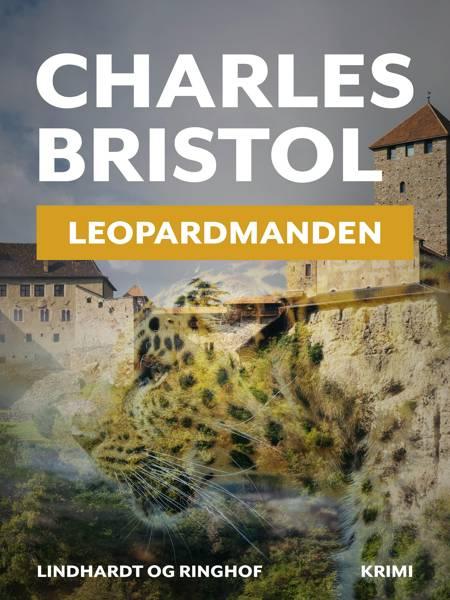 Leopardmanden (Charles Bristol-serien nr. 1) af Charles Bristol