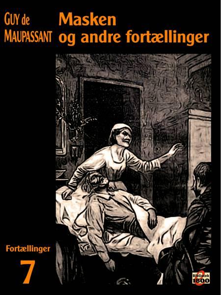 Masken og andre fortællinger af Guy de Maupassant