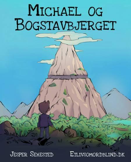 Michael og Bogstavbjerget af Jesper Sehested