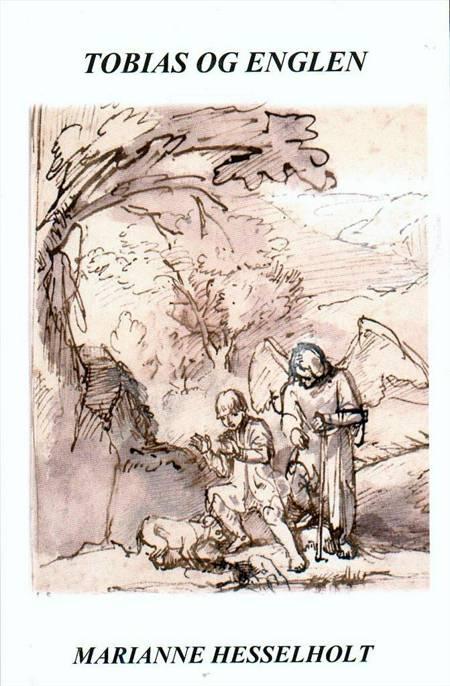 Tobias og Englen af Marianne Hesselholt
