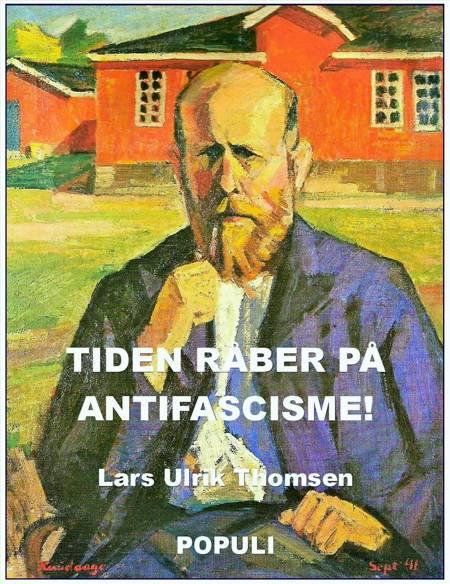 Tiden råber på antifascisme! af Lars Ulrik Thomsen