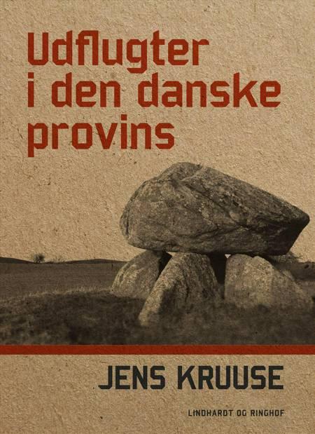 Udflugter i den danske provins af Jens Kruuse