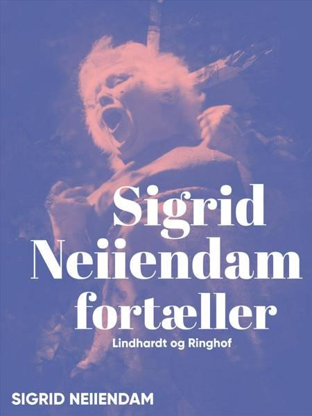 Sigrid Neiiendam fortæller af Sigrid Neiiendam