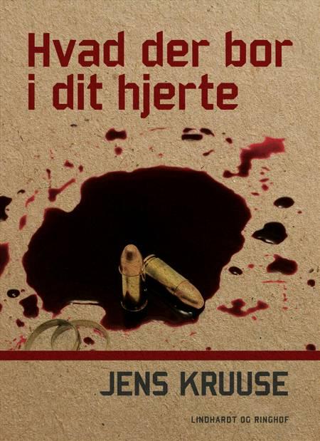 Hvad der bor i dit hjerte af Jens Kruuse