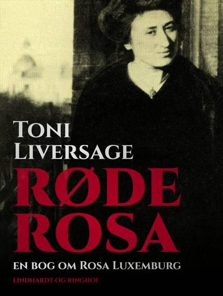 Røde Rosa af Toni Liversage