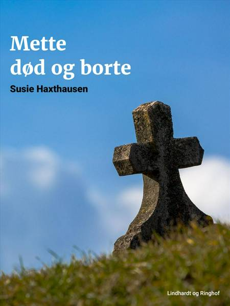 Mette død og borte af Susie Haxthausen