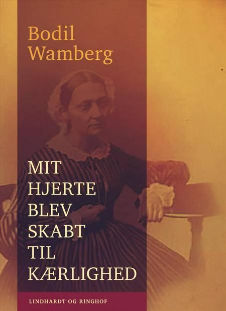 Mit hjerte blev skabt til kærlighed af Bodil Wamberg