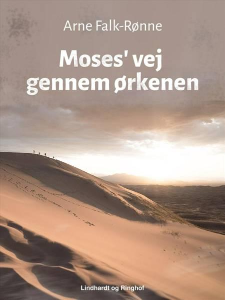 Moses' vej gennem ørkenen af Arne Falk-Rønne