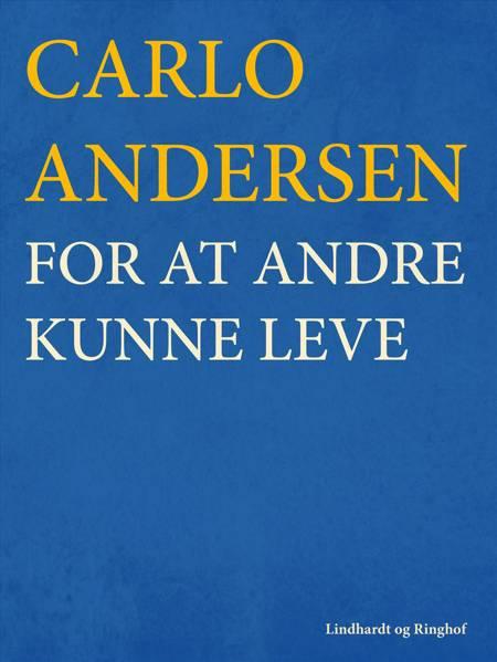 For at andre kunne leve af Carlo Andersen