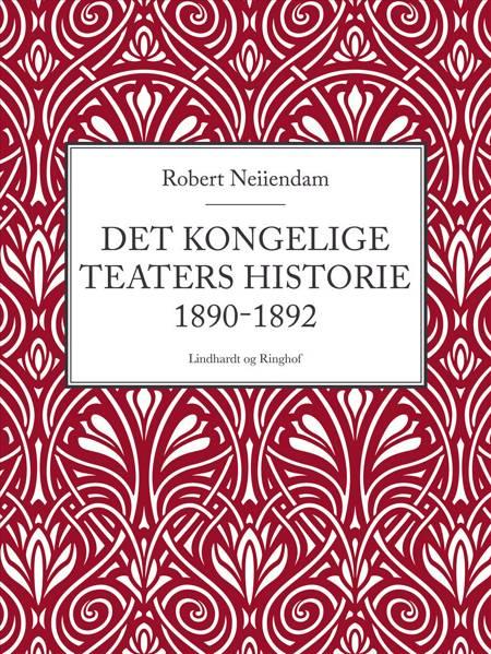 Det Kongelige Teaters historie 1890-1892 af Robert Neiiendam