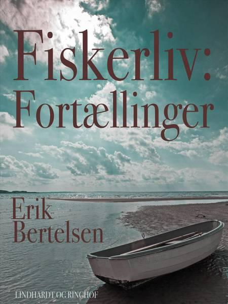 Fiskerliv af Erik Bertelsen