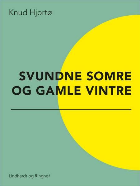 Svundne somre og gamle vintre af Knud Hjortø