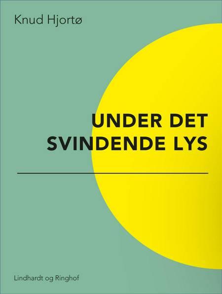 Under det svindende lys af Knud Hjortø