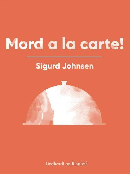 Mord a la carte! af Sigurd Johnsen