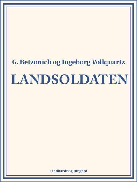 Landsoldaten af Ingeborg Vollquartz og G. Betzonich