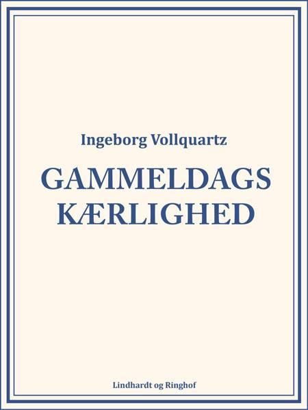 Gammeldags kærlighed af Ingeborg Vollquartz
