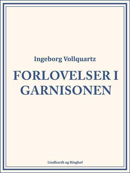 Forlovelser i garnisonen af Ingeborg Vollquartz