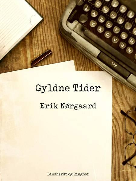 Gyldne tider af Erik Nørgaard
