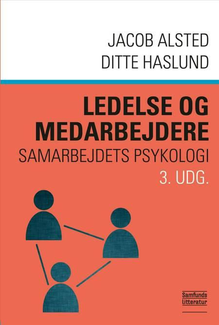 Ledelse og medarbejdere af Jacob Alsted og Ditte Haslund m.fl.