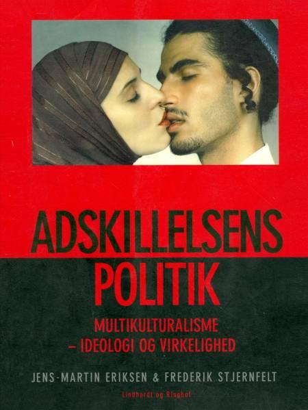 Adskillelsens politik af Frederik Stjernfelt og Jens-Martin Eriksen